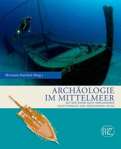 9783805346757: Archaologie im Mittelmeer: Auf der Suche nach versunkenen Schiffswracks und vergessenen Hafen (German Edition)