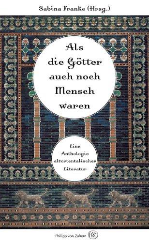 9783805346818: Als die Götter Mensch waren: Eine Anthologie altorientalischer Literatur