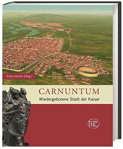 9783805347181: Carnuntum: Wiedergeborene Stadt der Kaiser