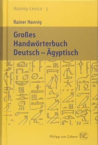 Großes Handwörterbuch Deutsch - Ägyptisch (2800-950 v. Chr.): Rainer Hannig