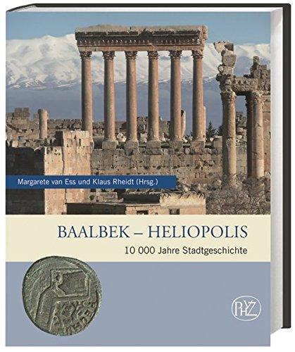 Baalbek - Heliopolis: Margarete van Ess