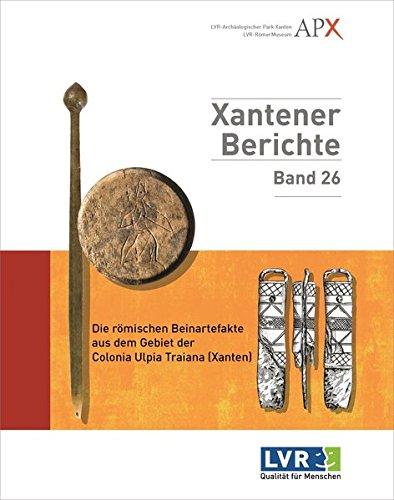 Die Römischen Beinartefakte aus dem Gebiet der Colonia Ulpia Traiana (Xanten): Patrick Jung