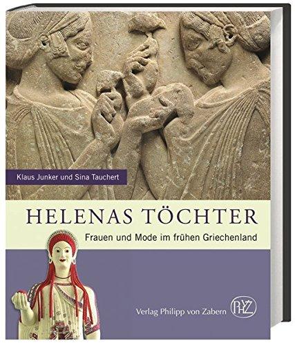 9783805348584: Helenas Töchter: Frauen und Mode im frühen Griechenland
