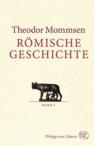 Römische Geschichte: Theodor Mommsen