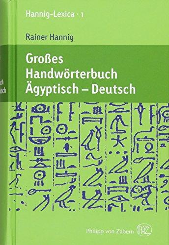 Großes Handwörterbuch Ägyptisch - Deutsch (2800 bis 950 v. Chr.): Rainer Hannig