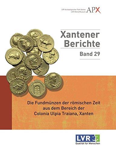 Die Fundmünzen der römischen Zeit aus dem Bereich der Colonia Ulpia Traiana: Holger ...
