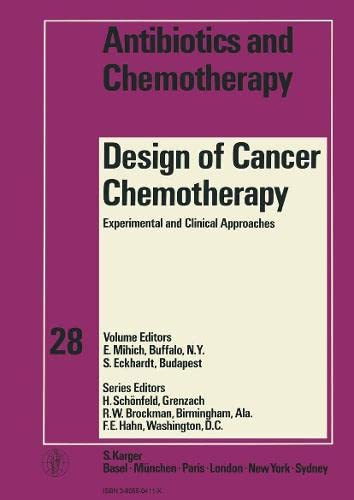 Design of Cancer Chemotherapy: Experimental and Clinical Approaches (Antibiotics and Chemotherapy...