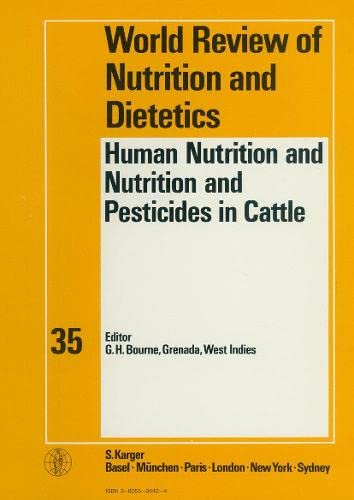 Human Nutrition and Nutrition and Pesticides in: Geoffrey H. Bourne