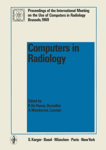 9783805508056: Computers in Radiology: International Meeting on the Use of Computers in Radiology, Brussels, September 1969: Proceedings Supplement Issue of 'Journal Belge de Radiologie'