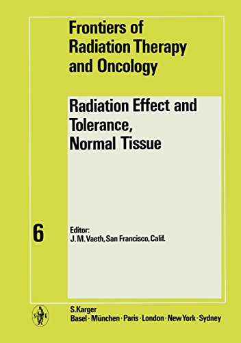 9783805512848: Radiation Effects and Tolerance, Normal Tissue: 6th Annual San Francisco Cancer Symposium, San Francisco, Calif., October 1970: Proceedings (Frontiers of Radiation Therapy and Oncology, Vol. 6) (v. 6)