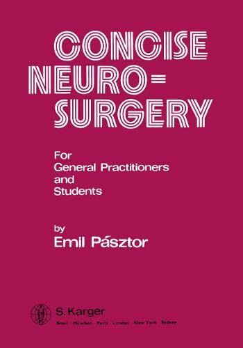 9783805514316: Concise Neurosurgery: For General Practitioners and Students
