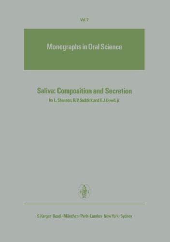 9783805514552: Saliva: Composition and Secretion (Monographs in Oral Science, Vol. 2)