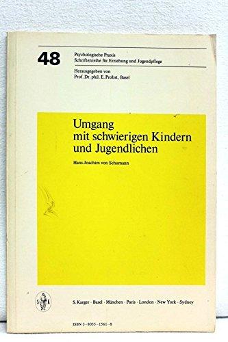 9783805515610: Umgang mit schwierigen Kindern und Jugendlichen (Psychologische Praxis, Band 48) (German Edition)