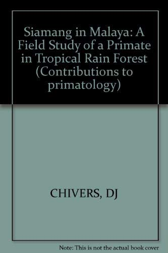 9783805516686: The Siamang in Malaya: A Field Study of a Primate in Tropical Rain Forest (Contributions to Primatology, Vol. 4)