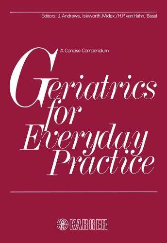 Geriatrics for Everyday Practice: A Concise Compendium (380551803X) by J. Andrews; H.P. von Hahn