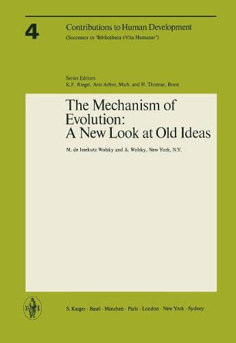 The Mechanism of Evolution: A New Look at Old Ideas (Contributions to Human Development, Vol. 4): ...