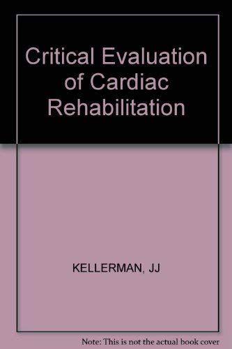 Critical Evaluation of Cardiac Rehabilitation (Bibliotheca cardiologica): Kellerman, Jan J., ...