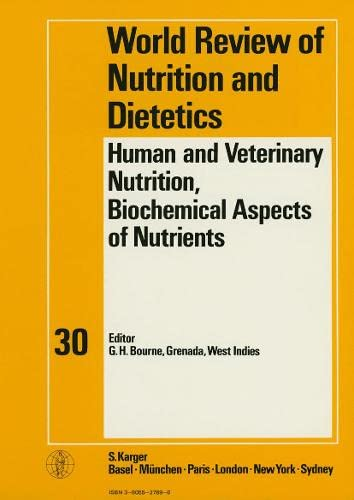 9783805527897: Human and Veterinary Nutrition, Biochemical Aspects of Nutrients. World Review of Nutrition and Dietetics Vol. 30 (v. 30)