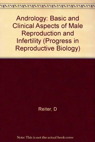 9783805528078: Andrology: Basic and Clinical Aspects of Male Reproduction and Infertility (Progress in Reproductive Biology and Medicine, Vol. 3)