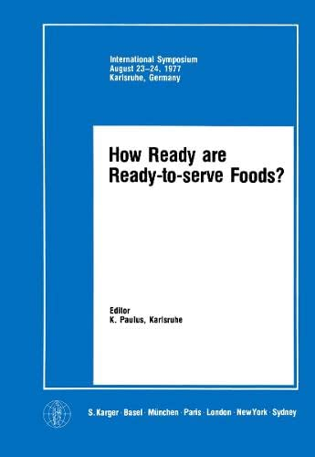 How Ready are Ready-to-serve Foods?: K. Paulus