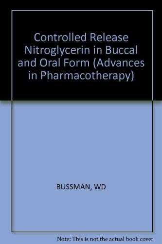 Controlled Release Nitroglycerin in Buccal and Oral: Bussmann, W. -D.;