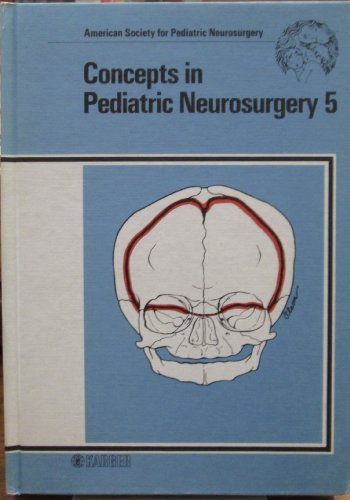 9783805539159: Concepts in Pediatric Neurosurgery (Concepts in Pediatric Neurosurgery, Vol. 5)