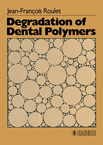 Degradation of Dental Polymers: J.-F. Roulet