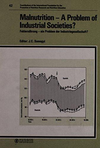 Malnutrition, a Problem of Industrial Societies: Fehlernahrung--Ein Problem Der ...