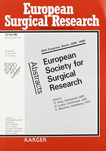 European Surgical Research: Clinical and Experimental Surgery (European Society for Surgical Research//Abstracts) - D. Attig, H. D. Lorenz, K. Messmer (Editor)