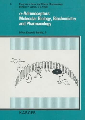 Alpha-Adrenoceptors: Molecular Biology, Biochemistry and Pharmacology (Progress: n/a
