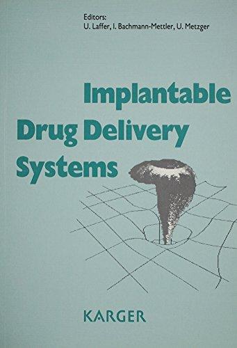 Implantable Drug Delivery Systems: SAKK Educational Workshop,: Laffer, U., Bachmann-Mettler,