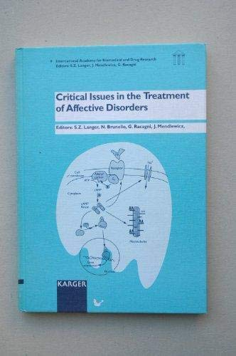 Critical Issues in the Treatment of Affective Disorders: Racagni, Giorgio & Nicoletta Brunello