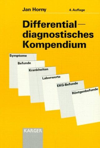 9783805560757: Differentialdiagnostisches Kompendium: Symptome - Befunde - Krankheiten - Laborwerte - Ekg-Befunde - Roentgenbefunde (German Edition)