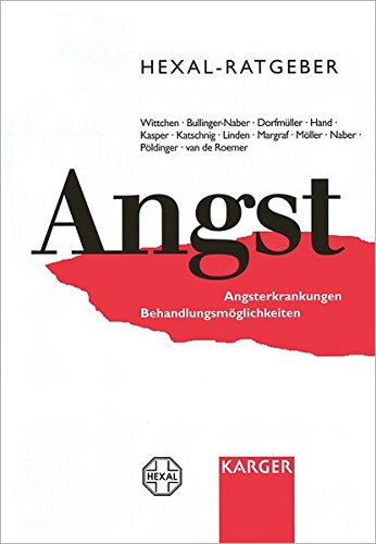 Hexal- Ratgeber Angst: Angster Kran Kungen, Behandlungsmoglich: H. U. Wittchen
