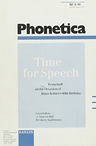 9783805562171: Time For Speech: Festschrift on the Occasion of Klaus Kohler's 60th Birthday (Phonetica, Vol 52, No 3, 1995)