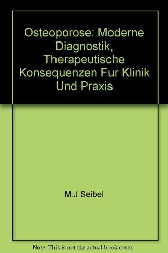 9783805562485: Osteoporose: Moderne Diagnostik, Therapeutische Konsequenzen Fur Klinik Und Praxis
