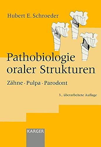 Pathobiologie oraler Strukturen: Zähne, Pulpa, Parodont. [Paperback] Schroeder, H.E. - Hubert E. Schroeder