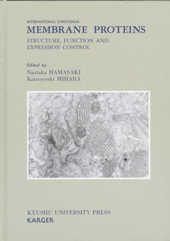 9783805564656: Membrane Proteins: Structure, Function and Expression Control 1st International Symposium, Fukuoka, February 1996