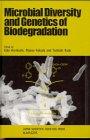 Microbial Diversity And Genetics Of Biodegradation: Horikoshi, Koki