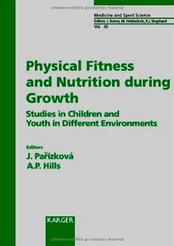 9783805566797: Physical Fitness and Nutrition during Growth: Studies in Children and Youth in Different Environments (Medicine and Sport Science, Vol. 43)