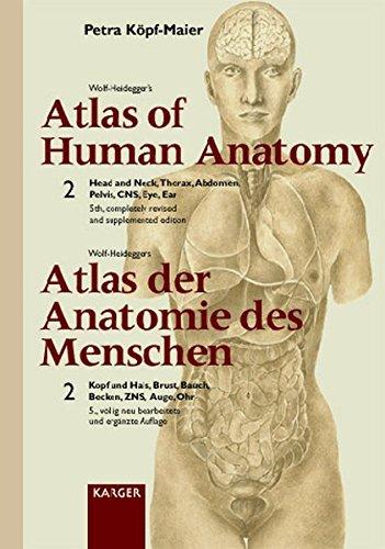 002: Wolf-Heidegger's Atlas of Human Anatomy: Head and Neck, Thorax, Abdomen, Pelvis, Cns, Eye, Ear (English and German Edition) (3805567553) by Petra Kopf-Maier