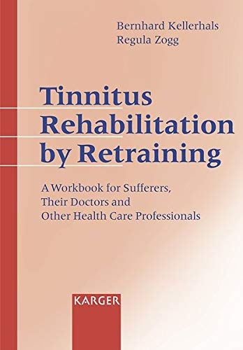 9783805569309: Tinnitus Rehabilitation by Retraining: A Workbook for Sufferers, Their Doctors and Other Health Care Professionals