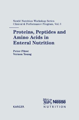 9783805571081: Proteins, Peptides and Amino Acids in Enteral Nutrition (Nestlé Nutrition Institute Workshop Series: Clinical & Performance Program, Vol. 3)