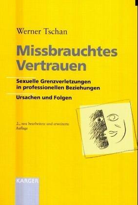 9783805571692: Missbrauchtes Vertrauen - Grenzverletzungen in Professionellen Beziehungen: Ursachen Und Folgen: Eine Transdisziplinare Darstellung