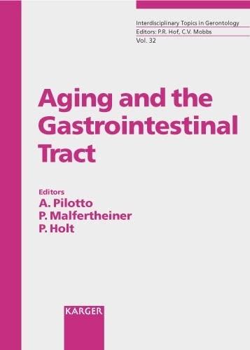 Aging and the Gastrointestinal Tract (Interdisciplinary Topics: Editor-A. Pilotto; Editor-P.