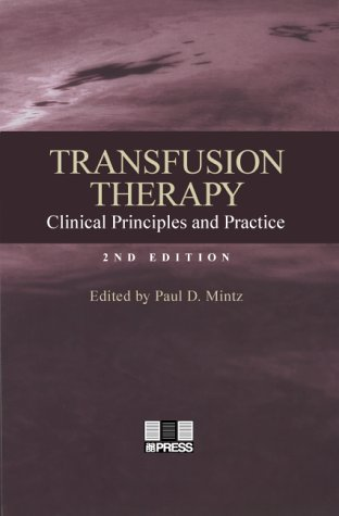 9783805578905: Transfusion Therapy: Clinical Principles And Practice (Mintz, Transfusion Therapy)