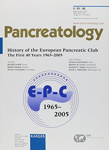 9783805579933: History of the European Pancreatic Club: The First 40 Years 1965-2005 37th Meeting of the European Pancreatic Club and 5th International Symposium on ... the Pancreas, Graz, July 2005 (Pancreatology)