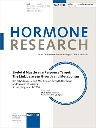 9783805582445: Skeletal Muscle as a Response Target: The Link between Growth and Metabolism: 9th KIGS/KIMS Expert Meeting on Growth Hormone and Growth Disorders, Stresa, March 2006 (Hormone Research)