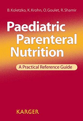 Paediatric Parenteral Nutrition: A Practical Reference Guide: B. Koletzko, K.