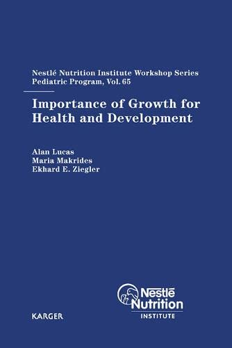 Importance of Growth for Health and Development: 65th Nestlé Nutrition Institute Workshop, ...